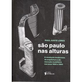 São Paulo Nas Alturas - Raul Juste Lores