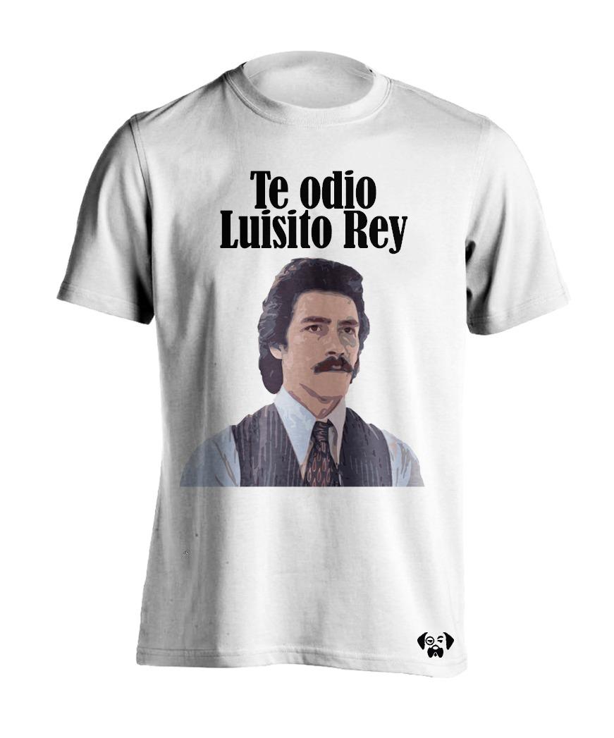 Sarcasmo Playera Te Odio Luisito Rey Luis Miguel Serie -   275.00 en ... 0bcea1edea0