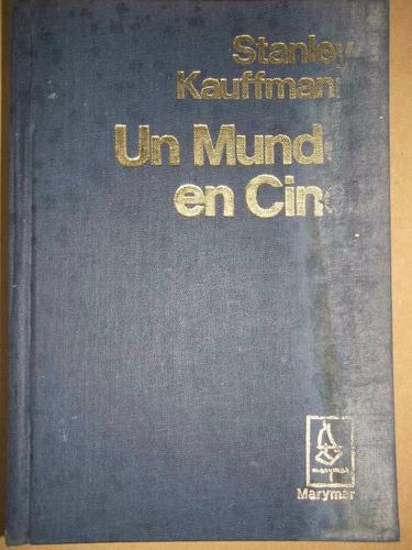 satanley kauffmann un mundo en cine