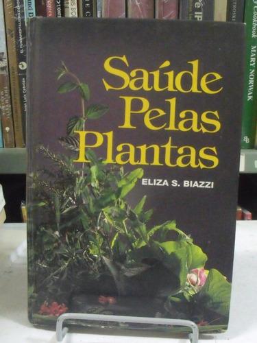 saúde pelas plantas - eliza s. biazzi