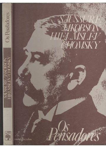 saussure / jakobson / hjelmslev / chomsky - os pensadores