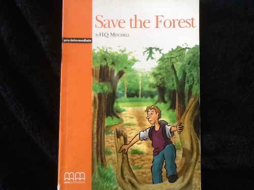 save the forest, h. q. mitchell