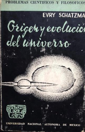 schatzman, evry - origen y evolucion del universo, universid