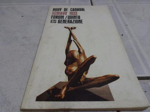 schiavo 1933  -----  rudy de cadaval