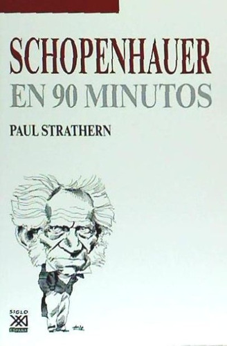 schopenhauer en 90 minutos, (1788 - 1860)(libro filosofía)