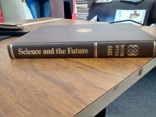 science and the future 1999 year book
