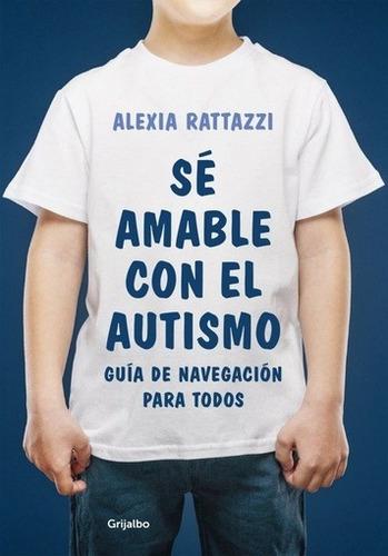 se amable con el autismo - alexia rattazzi