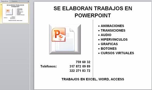 se elaboran trabajos en excel - word - powerpoint - access