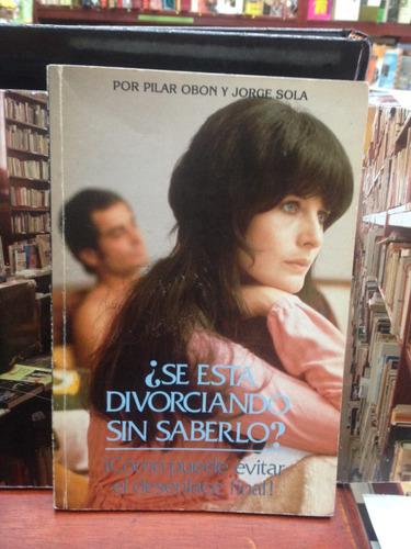 ¿se esta divorciando sin saberlo? - pilar obon - jorge sola
