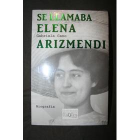 Se Llamaba Elena Arizmendi, Gabriela Cano