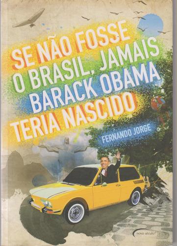 se não fosse o brasil, jamais barack obama teria nascido