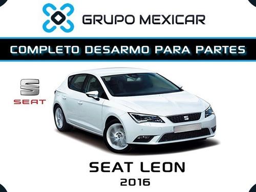 seat leon partes desarmo piezas autopartes seat leon 2016