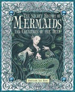 secret history of mermaids and creatures of the, ari berkm