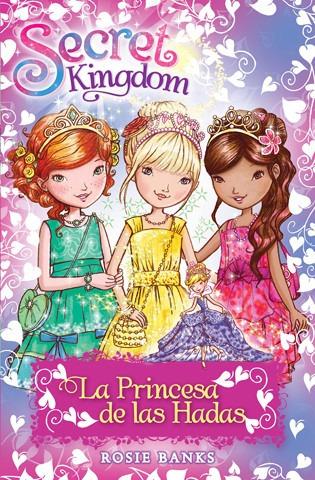 secret kingdom. la princesa de las hadas(libro infantil y ju
