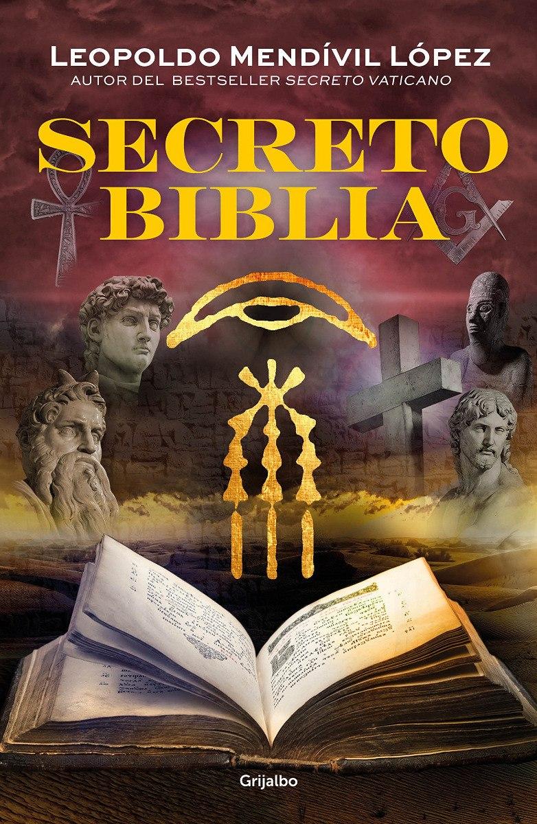 Secreto Biblia - Leopoldo Mendívil López - Grijalbo