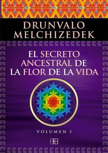 secreto de la flor de la vida vol. 1, melchizedek, arkano