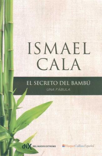 secreto del bambú / ismael cala (envíos)