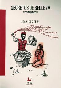 Resultado de imagen para COCTEAU, Jean.Secretos de belleza, Buenos Aires, Leteo Edito, 2019. (Poesía Francesa)