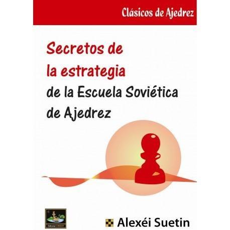 secretos de la estrategia de la escuela soviética del ajedr