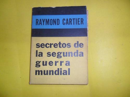 secretos de la segunda guerra mundial raymond cartier