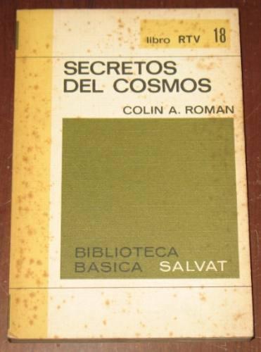 secretos del cosmos colin román astronomía universo salvat