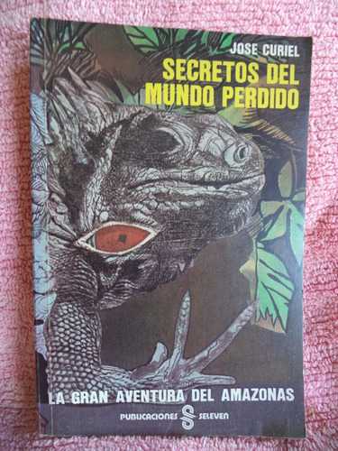 secretos del mundo perdido jose curiel (copei)