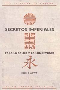 secretos imperiales para la salud y la logevidad; bob flaws