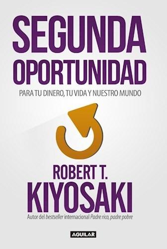 segunda oportunidad. robert kiyosaki.