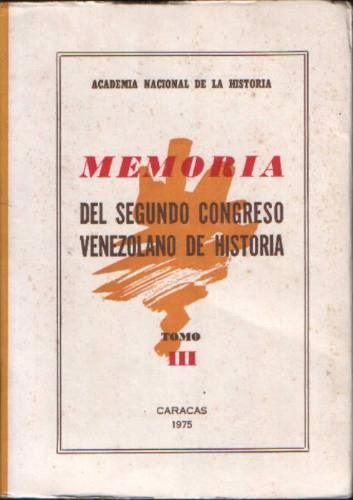 segundo congreso venezolano de historia -memorias-  3 tomos