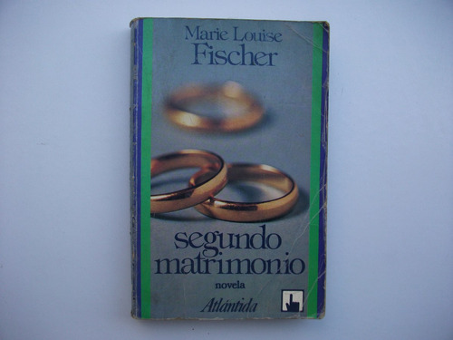 segundo matrimonio - marie louise fischer - novela de amor