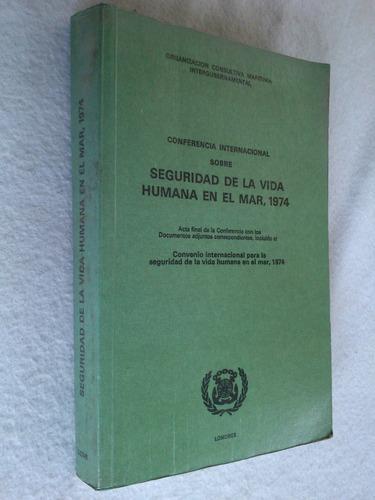seguridad de la vida humana en el mar, 1974 - conferencia