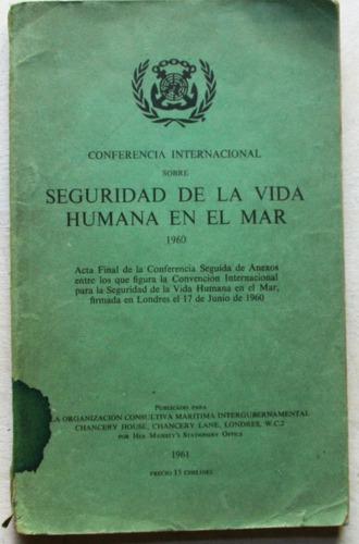 seguridad de la vida humana en el mar / conferencia 1960