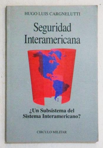 seguridad interamericana / hugo luis cargnelutti