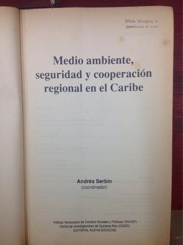 seguridad y cooperación regional en el caribe. andrés serbin