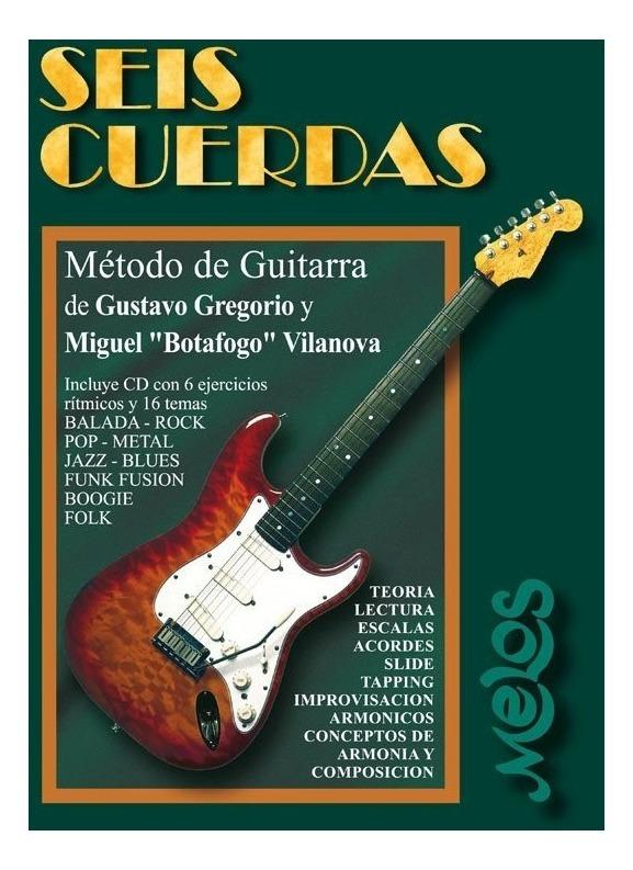 seis cuerdas con cd gregorio gustavo vilanova botafogo D NQ NP 795530 MLA31008987505 062019 F - Seis cuerdas método de Guitarra: Gustavo GREGORIO & Miguel Botafogo VILANOVA