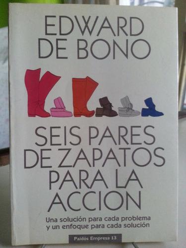 seis pares de zapatos para la acción. edward de bono. paidos