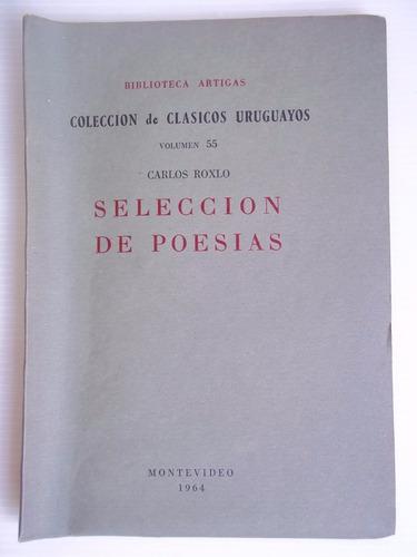 seleccion de poesias - carlos roxlo vol55 biblioteca artigas