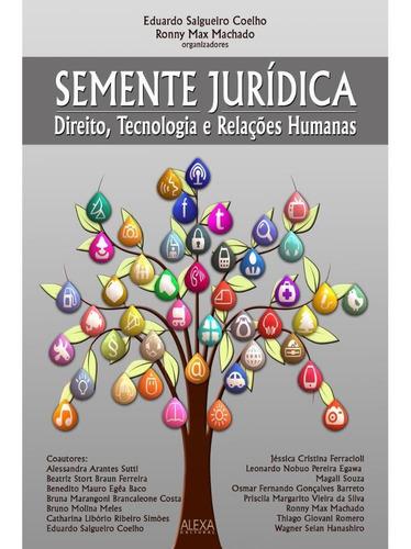 semente jurídica - direito, tecnologia e relações humanas
