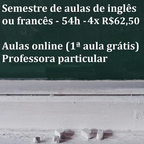 semestre de aulas de francês ou inglês - 54h - r$250