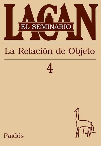 seminario 04 - la relación del objeto, jacques lacan, paidós
