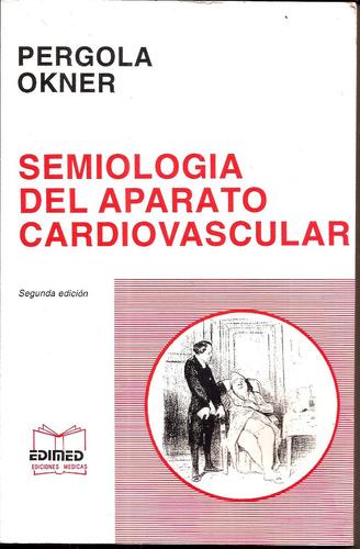semiología d/aparato cardiovascular º pergola-okner º edimed