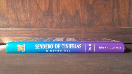 sendero de tinieblas 2 guy gavriel kay literatura fantastica