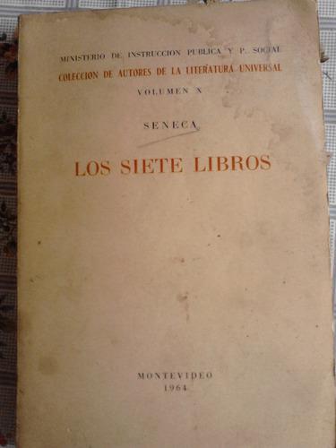 seneca- los siete libros - edit. literatura universal 1964