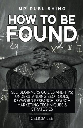 seo 2018 : how to be found: seo beginners guides and tips: u