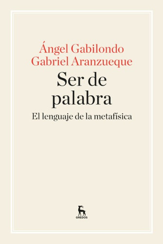 ser de palabra: el lenguaje de la metafísica(libro filosofía