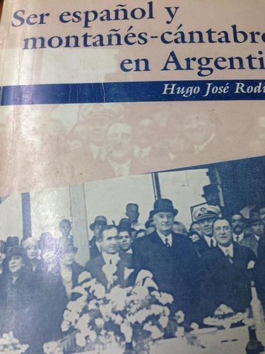 ser español y montañes-cantabro en argentina. rodino