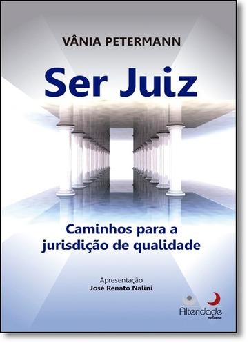 ser juiz: caminhos para a jurisdição de qualidade