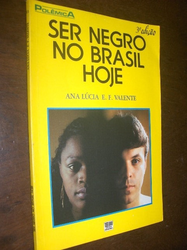 ser negro no brasil de hoje ana lucia valente