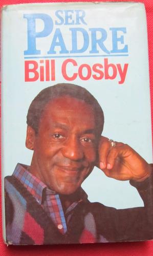 ser padre bill crosby