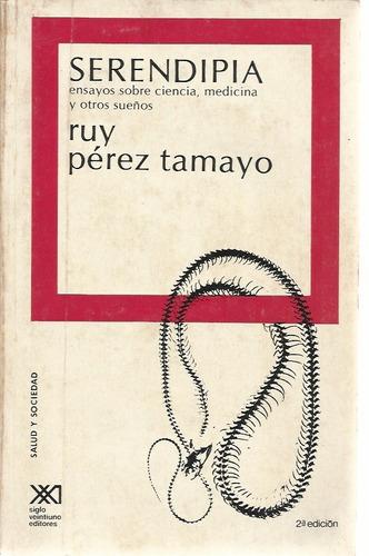 serendipia  ruy perez tamayo